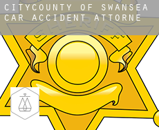 City and of Swansea  car accident attorney