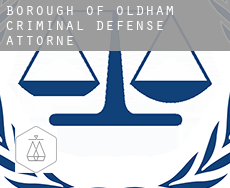 Oldham (Borough)  criminal defense attorney