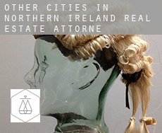 Other cities in Northern Ireland  real estate attorney